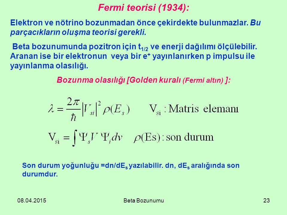 Bozunma olasılığı [Golden kuralı (Fermi altın) ]: